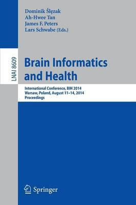 Brain Informatics and Health: International Conference, BIH 2014, Warsaw, Poland, August 11-14, 2014, Proceedings