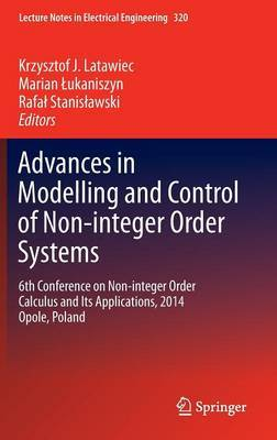 Advances in Modelling and Control of Noninteger-Order Systems: 6th Conference on Non-Integer Order Calculus and its Applications Cracow, Poland