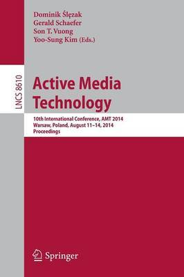 Active Media Technology: 10th International Conference, AMT 2014, Warsaw, Poland, August 11-14, 2014, Proceedings