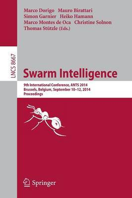 Swarm Intelligence: 9th International Conference, Ants 2014, Brussels, Belgium, September 10-12, 2014. Proceedings