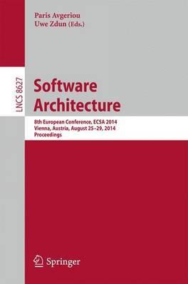 Software Architecture: 8th European Conference, ECSA 2014, Vienna, Austria, August 25-29, 2014, Proceedings