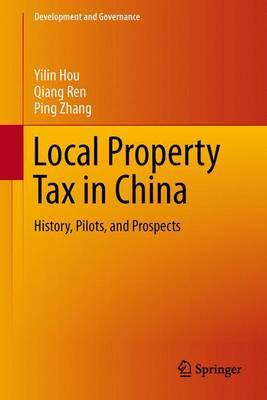 The Property Tax in China: History, Pilots, and Prospects