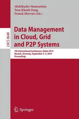 Data Management in Cloud, Grid and P2P Systems: 7th International Conference, Globe 2014, Munich, Germany, September 2-3, 2014, Proceedings