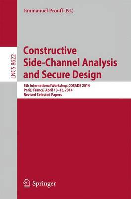 Constructive Side-Channel Analysis and Secure Design: 5th International Workshop, COSADE 2014, Paris, France, April 13-15, 2014. Revised Selected Papers