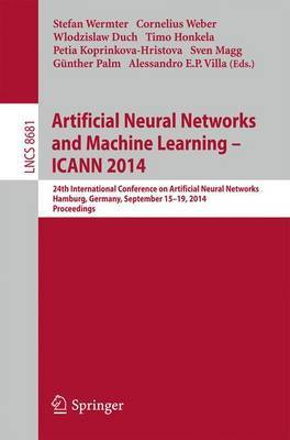 Artificial Neural Networks and Machine Learning - ICANN 2014: 24th International Conference on Artificial Neural Networks, Hamburg, Germany, September 15-19, 2014, Proceedings