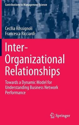 Inter-Organizational Relationships: Towards a Dynamic Model for Understanding Business Network Performance