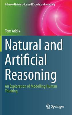 Natural and Artificial Reasoning: An Exploration of Modelling Human Thinking