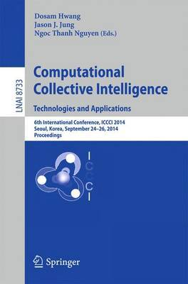 Computational Collective Intelligence -- Technologies and Applications: 6th International Conference, ICCCI 2014, Seoul, Korea, September 24-26, 2014, Proceedings