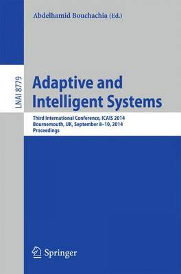 Adaptive and Intelligent Systems: Third International Conference, ICAIS 2014, Bournemouth, UK, September 8-9, 2014. Proceedings