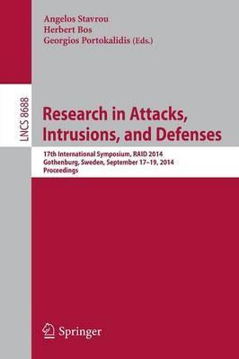 Research in Attacks, Intrusions and Defenses: 17th International Symposium, RAID 2014, Gothenburg, Sweden, September 17-19, 2014, Proceedings