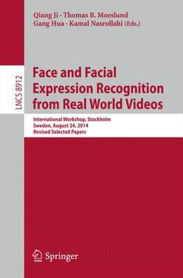 Face and Facial Expression Recognition from Real World Videos: International Workshop, Stockholm, Sweden, August 24, 2014