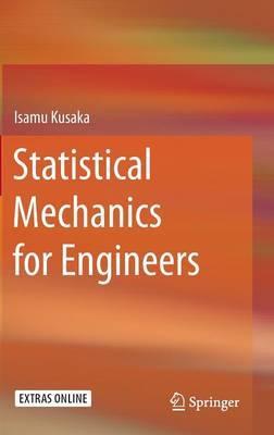 Statistical Mechanics for Engineers: 2015