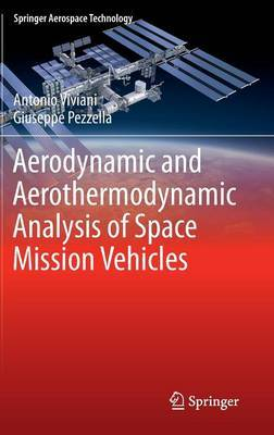 Aerodynamic and Aerothermodynamic Analysis of Space Mission Vehicles