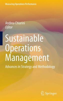 Sustainable Operations Management: Advances in Strategy and Methodology