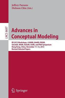 Advances in Conceptual Modeling: ER 2013 Workshops, LSAWM, MOBID, RIGIM, SeCoGIS, WiSM, DASEM, SCME, and Ph.d Symposium, Hong Kong, China, November 11-13, 2013, Revised Selected Papers
