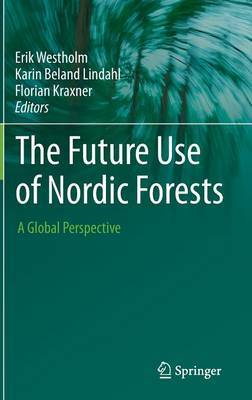 The Future Use of Nordic Forests: A Global Perspective