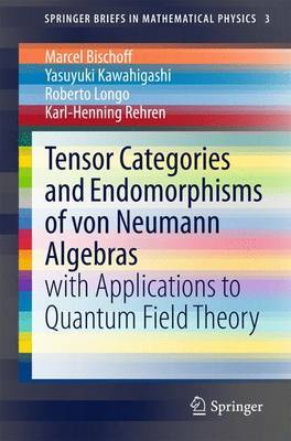 Tensor Categories and Endomorphisms of Von Neumann Algebras: With Applications to Quantum Field Theory