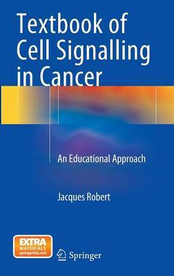 Textbook of Cell Signalling in Cancer: An Educational Approach