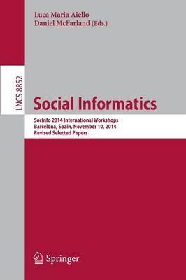 Social Informatics: Socinfo 2014 International Workshops, Barcelona, Spain, November 11, 2014, Revised Selected Papers