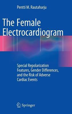 The Female Electrocardiogram: Special Repolarization Features, Gender Differences, and the Risk of Adverse Cardiac Events
