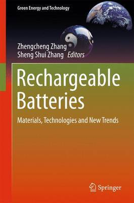 Rechargeable Batteries: Materials, Technologies and New Trends