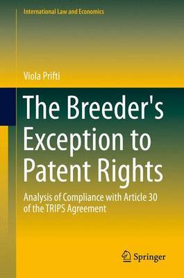 The Breeder's Exception to Patent Rights: Analysis of Compliance with Article 30 of the Trips Agreement