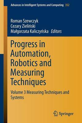 Progress in Automation, Robotics and Measuring Techniques: Volume 3 : Measuring Techniques and Systems