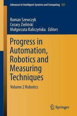 Progress in Automation, Robotics and Measuring Techniques: Volume 2 Robotics