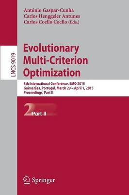 Evolutionary Multi-Criterion Optimization: 8th International Conference, EMO 2015, Guimaraes, Portugal, March 29 - April 1, 2015. Proceedings: Part II