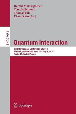 Quantum Interaction: 8th International Conference, Qi 2014, Filzbach, Switzerland, June 30-July 3, 2014. Revised Selected Papers