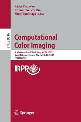 Computational Color Imaging: 5th International Workshop, CCIW 2015, Saint Etienne, France, March 24-26, 2015, Proceedings
