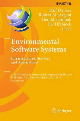Environmental Software Systems. Infrastructures, Services and Applications: 11th IFIP WG 5.11 International Symposium, ISESS 2015, Melbourne, Vic, Australia, March 25-27, 2015, Proceedings