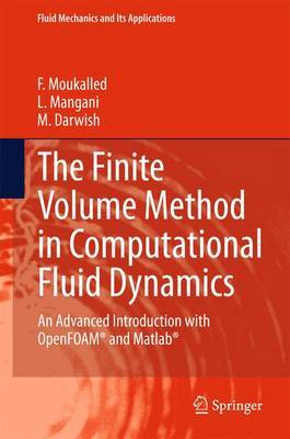 The Finite Volume Method in Computational Fluid Dynamics: An Advanced Introduction with OpenFOAM (R) and Matlab