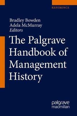 The Palgrave Handbook of Management History