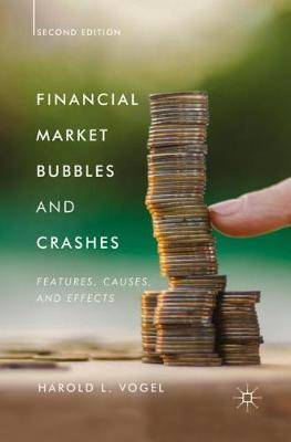 Financial Market Bubbles and Crashes, Second Edition: Features, Causes, and Effects