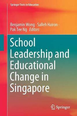 School Leadership and Educational Change in Singapore