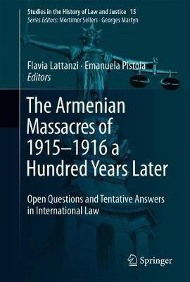The Armenian Massacres of 1915-1916 a Hundred Years Later: Open Questions and Tentative Answers in International Law
