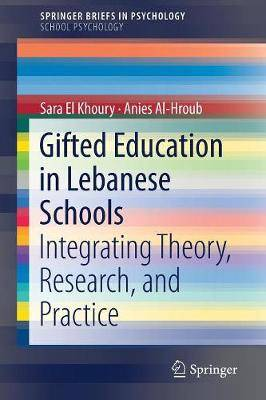 Gifted Education in Lebanese Schools: Integrating Theory, Research, and Practice