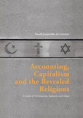 Accounting, Capitalism and the Revealed Religions: A Study of Christianity, Judaism and Islam