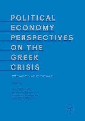Political Economy Perspectives on the Greek Crisis: Debt, Austerity and Unemployment