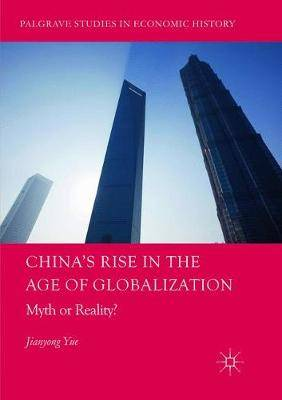 China's Rise in the Age of Globalization: Myth or Reality?