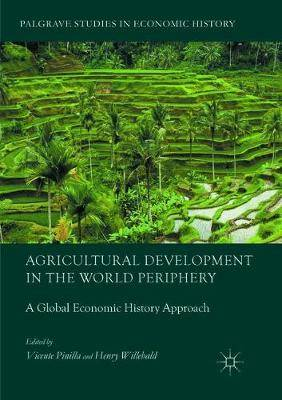 Agricultural Development in the World Periphery: A Global Economic History Approach