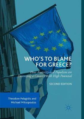 Who's to Blame for Greece?: How Austerity and Populism are Destroying a Country with High Potential