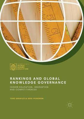 Rankings and Global Knowledge Governance: Higher Education, Innovation and Competitiveness
