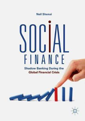 Social Finance: Shadow Banking During the Global Financial Crisis