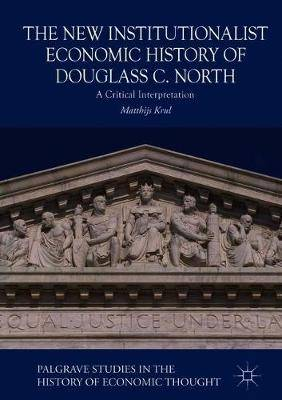 The New Institutionalist Economic History of Douglass C. North: A Critical Interpretation