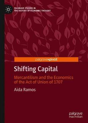 Shifting Capital: Mercantilism and the Economics of the Act of Union of 1707