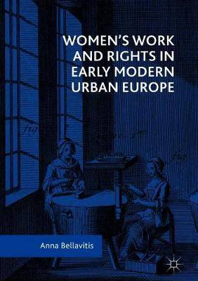 Women's Work and Rights in Early Modern Urban Europe