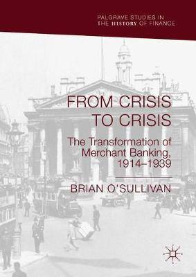 From Crisis to Crisis: The Transformation of Merchant Banking, 1914-1939