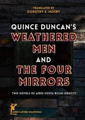 Quince Duncan's Weathered Men and The Four Mirrors: Two Novels of Afro-Costa Rican Identity